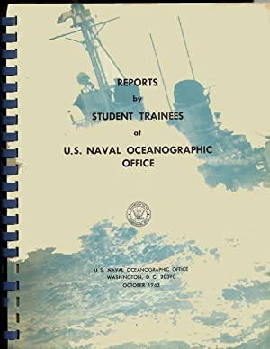 Reports by Student Trainees at U. S. Naval Oceanographic Office.