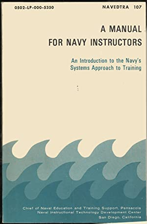 A Manual for Navy Instructors: An Introduction to the Navy's Systems Approach to Training - NAVED...