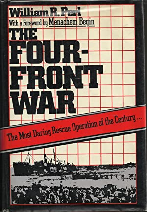 The Four-Front War: From the Holocaust to the Promised Land