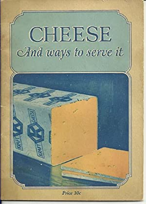Cheese The Ideal Food - Healthful, Nutritious,: Kraft Cheese Company