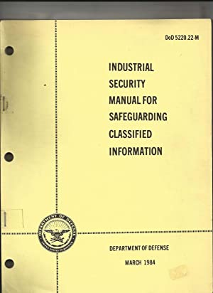 Industrial Security Manual for Safeguarding Classified Material DoD 5220.22-M March 1984