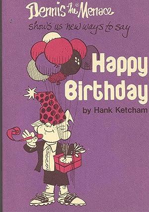Dennis the Menace Shows Us New Ways to Say Happy Birthday: Ketcham, Hank