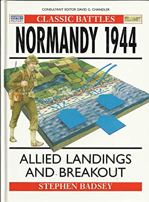 Classic Battles: Normandy 1944 Allied Landings and Breakout