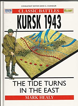 Classic Battles: Kursk 1943 The Tide Turns in the East