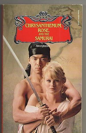 Chrysanthemum,Rose, and the Samurai: Anonymous