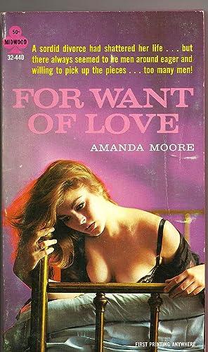 For Want of Love: Moore, Amanda