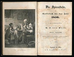 Die Spinnstube, ein Volksbuch für das Jahr 1856.: Horn, W. O. von: