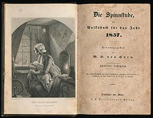 Die Spinnstube, ein Volksbuch für das Jahr 1857.: Horn, W. O. von: