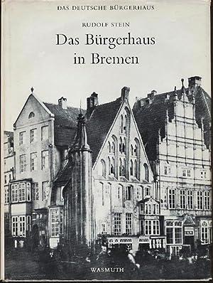 Das Bürgerhaus in Bremen.: Stein, Rudolf: