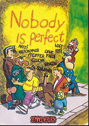 Nobody is perfect.
