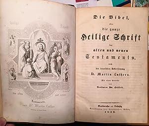 Die Bibel, oder die ganze Heilige Schrift des alten und neuen Testaments, nach der deutschen Ü...