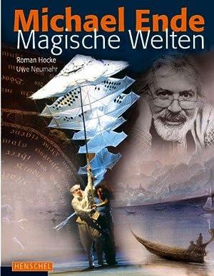 Michael Ende. Magische Welten.: Hocke, Roman [Hrsg.] und Uwe Neumahr: