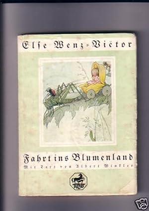 Fahrt ins Blumenland. 16 farbige Bilder von Else Wenz-Vietor.: Winkler, Albert: