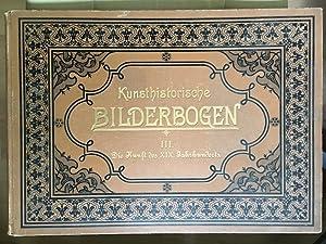 Die Kunst des 19. Jahrhunderts. Supplement der Kunsthistorischen Bilderbogen.