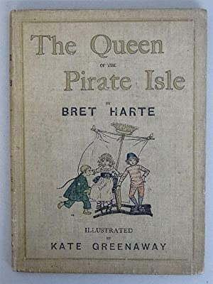 The Queen of The Pirate Isle.: Harte, Bret and Kate Greenaway: