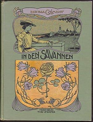 In den Savannen. Eine Erzählung für die junge Mädchenwelt.: Clément, Berta: