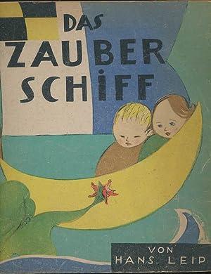 Das Zauberschiff. The magic Ship. Ein Bilderbuch nicht nur für Kinder. A picture book not only...