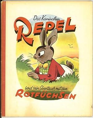 Das Kaninchen Repel und sein Abenteuer mit den Rotfüchsen.: Kennig, John: