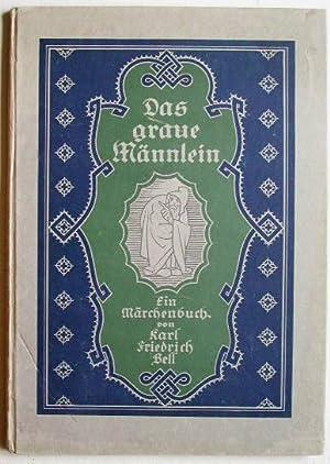 Das graue Männlein. Eine Märchen-Symphonie in Worten und Bildern.: Bell, Karl Friedrich: