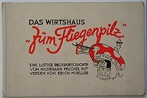 """Das Wirtshaus """"Zum Fliegenpilz"""". Eine lustige Bildergeschichte.: Mueller, Erich:"""