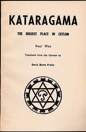 Kataragama. The holiest place in Ceylon.: Wirz, Paul: