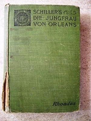 Schiller's Die Jungfrau Von Orleans: Schiller; Rhoades, Lewis