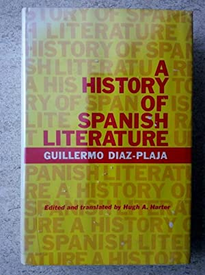 A History of Spanish Literature: Diaz-Plaja, Guillermo