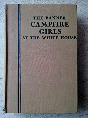 The Camp Fire Girls at the White: Devries, Julianne