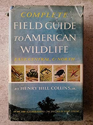Complete Field Guide to American Wildlife: Collins, Henry Hill,