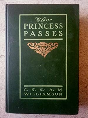 The Princess Passes: A Romance of a: Williamson, C. N.;