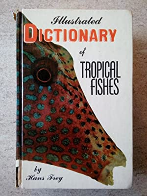 Illustrated Dictionary of Tropical Fishes: Frey, Hans