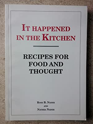 It Happened in the Kitchen: Recipes for Food and Thought