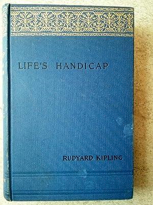 Life's Handicap Being Stories of Mine Own: Kipling, Rudyard