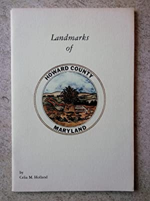 Landmarks of Howard County, Maryland: A Bicentennial: Holland, Celia M.