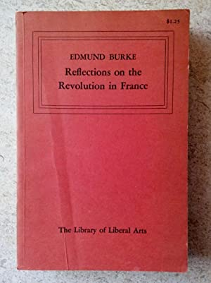 Reflections on the Revolution in France: Burke, Edmund; Mahoney,