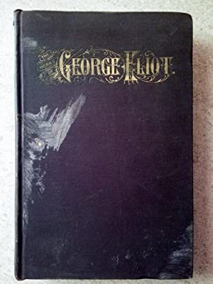 The Works of George Eliot Volume I: Eliot, George