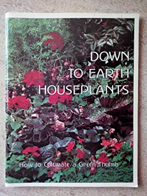 Down to Earth Houseplants: How to Cultivate a Green Thumb