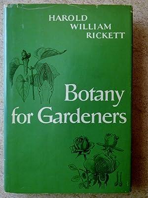 Botany for Gardeners: Rickett, Harold William