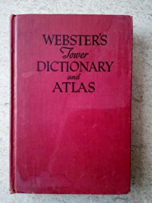 Webster's Tower Dictionary and Atlas