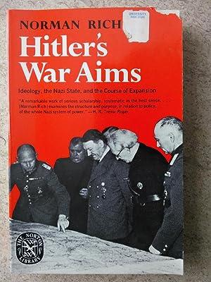 Hitler's War Aims: Ideology, the Nazi State,: Rich, Norman