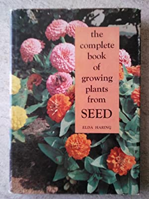The Complete Book of Growing Plants from Seed