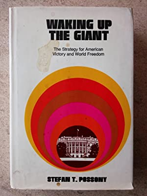 Waking up the Giant;: The Strategy for American Victory and World Freedom
