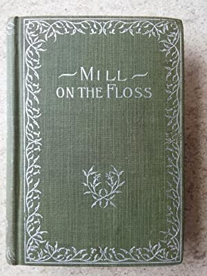The Mill on the Floss Volume II: Eliot, George