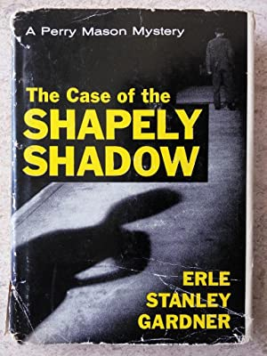 The Case of the Shapely Shadow: Gardner, Erle Stanley