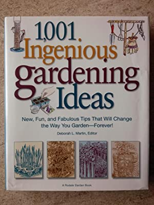 1,001 Ingenious Gardening Ideas: New, Fun and Fabulous That Will Change the Way You Garden - Fore...