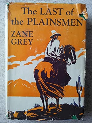 The Last of the Plainsmen by Zane Grey or Gray - AbeBooks - photo#46