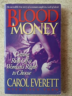 Blood Money: Getting Rich Off a Woman's Right to Choose