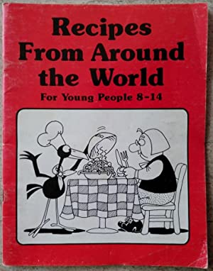 Recipes from Around the World: For Young People 8-14