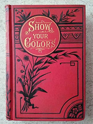 Show Your Colors; or, A Story of Boston Life