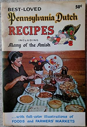 Best-Loved Pennsylvania Dutch Recipes Including Many of the Amish